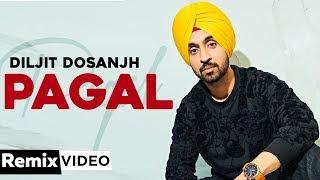 Pagal (Remix) | Diljit Dosanjh | DJ A-Vee | Latest Punjabi