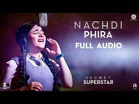 Download Nachdi Phira - Full Audio | Secret Superstar | Aamir Khan | Zaira Wasim | Amit Trivedi | Kausar HD Mp4 3GP Video and MP3