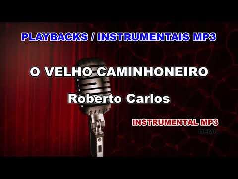 MUSICA VELHO CARLOS BAIXAR CAMINHONEIRO DE ROBERTO