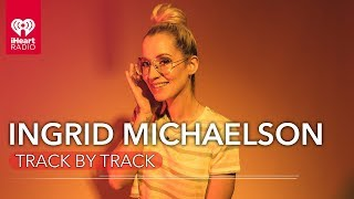 Ingrid Michaelson Shares Exclusive Stories For Every Track On 'Stranger Songs' | Track By Track