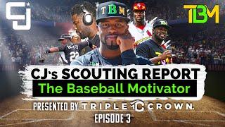 CJ's Scouting Report (Baseball) | Episode 3 - Embrace Failure
