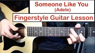 Adele - Someone Like You | Fingerstyle Guitar Lesson (Tutorial) How To Play Fingerstyle