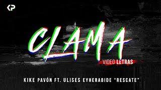 Kike Pavón - Clama ft. Ulises Eyherabide