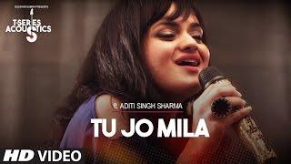 Tu Jo Mila I T-Series Acoustics I Aditi Singh Sharma - YouTube
