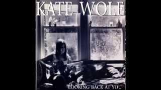 <b>Kate Wolf</b> ~ Bird On A Wire