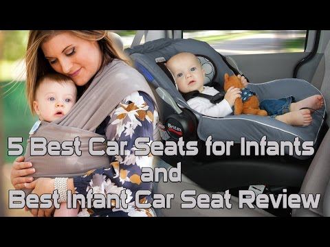 5 Best Car Seats for Infants and Best Infant Car Seat Review