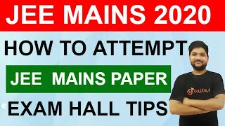 How To Attempt JEE Mains Paper | Exam Hall Tips For JEE Mains 2020 Exam | JEE Main Online Exam Tips