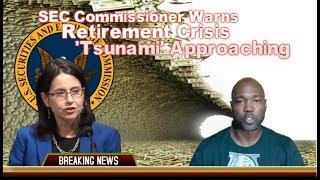 SEC Commissioner Warns Retirement Crisis