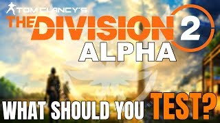 THE DIVISION 2 TECHNICAL ALPHA: WHAT SHOULD YOU TEST?