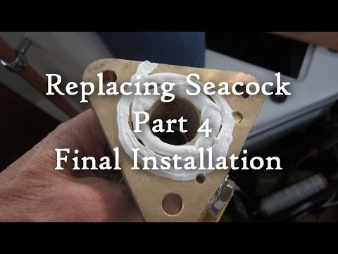 Installing Seacock Part 4, Final Install Mp3