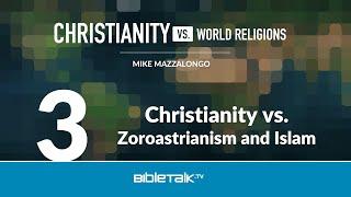 Christianity vs. Zoroastrianism and Islam