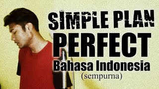 SIMPLE PLAN - PERFECT ( Versi Bahasa Indonesia )  THoC