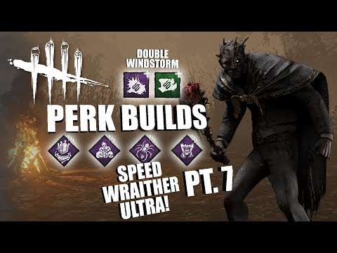 SPEED WRAITHER ULTRA! PT. 7 | Dead By Daylight THE WRAITH PERK BUILDS