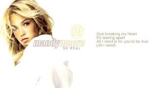 Mandy Moore: 07. Quit Breaking My Heart (Lyrics)