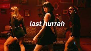Last Hurrah | Dytto | Bebe Rexha