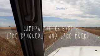 Samfya & Chiengi || Lake Bangweulu & Lake Mweru