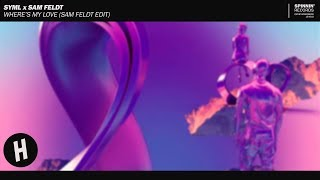 SYML x Sam Feldt  - Where's My Love (Sam Feldt Extended Edit)