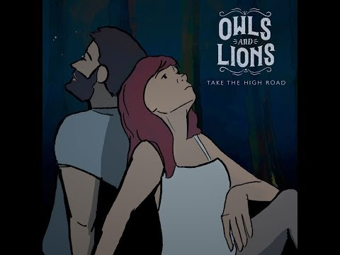 "Owls & Lions - ""Take The High Road"""