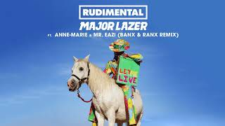 Rudimental & Major Lazer   Let Me Live (feat. Anne Marie & Mr Eazi) [Banx & Ranx Remix]