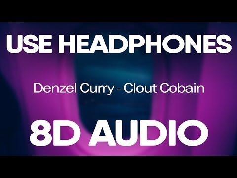 Denzel Curry – CLOUT COBAIN (8D AUDIO)