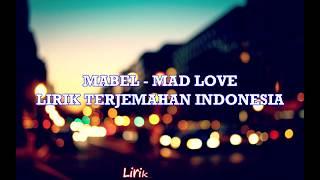 Mabel   Mad Love Lyric Dan Terjemahan Indonesia