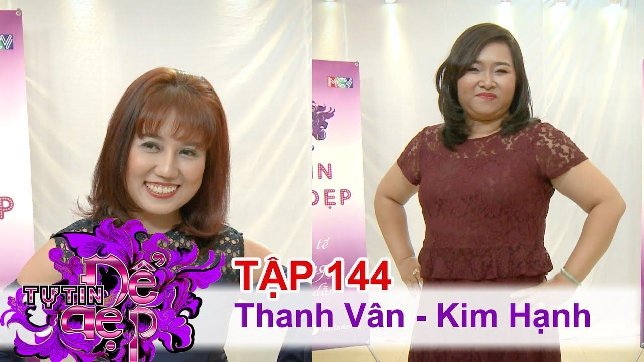 TỰ TIN ĐỂ ĐẸP | Tập 144 FULL | Nguyễn Thị Thanh Vân | Võ Kim Hạnh | 090917 👠