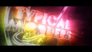 TypicalModders Full Intro Song (Dillon Francis & KSHMR - Clouds (YULTRON x Hopsteady Remix)