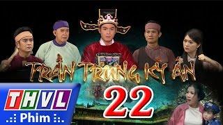 THVL   Trần Trung kỳ án - Tập 22