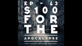 Ep - 43 - $100 For the Apocalypse