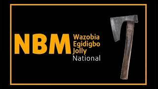 NBM Wazobia Egidigbo National Jolly.