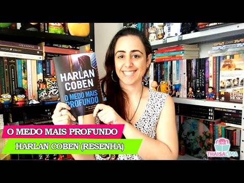 O Medo Mais Profundo de Harlan Coben (Review) | Thaisa Lima