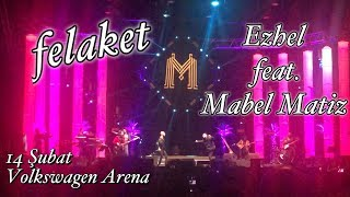 Ezhel feat. Mabel Matiz - FELAKET | Volkswagen Arena 14 Şubat