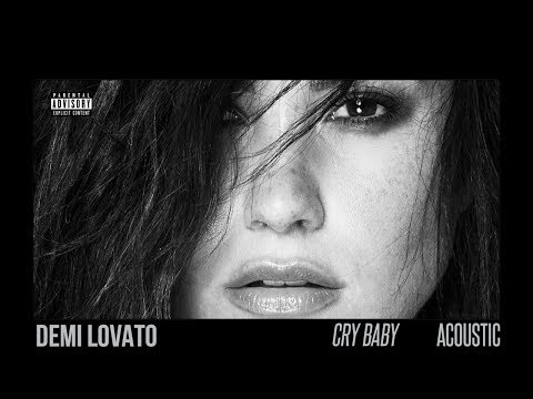 Demi Lovato - Cry Baby (Acoustic) Mp3