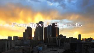 Palm Trees + Sunsets (Lyric Video)