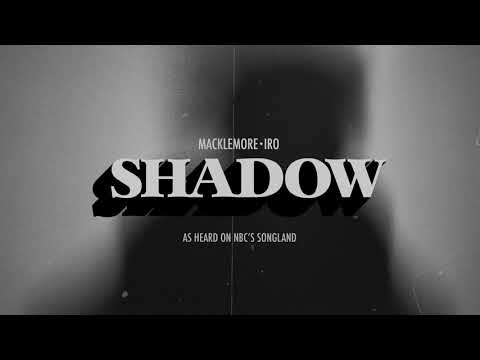 Macklemore Shadow Feat Iro From Songland
