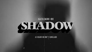 MACKLEMORE   SHADOW (FEAT. IRO) [FROM SONGLAND]
