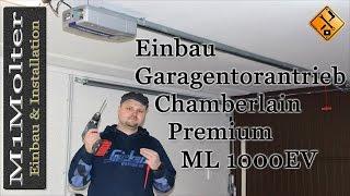 Garagentorantrieb Chamberlain Premium ML 1000EV Montage, Einbau,  Einrichten von M1Molter
