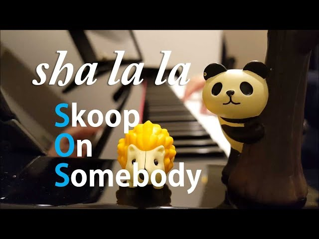 【ピアノ弾き語り】sha la la/Skoop On Somebody by ふるのーと (cover)