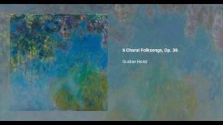 6 Choral Folksongs, Op. 36