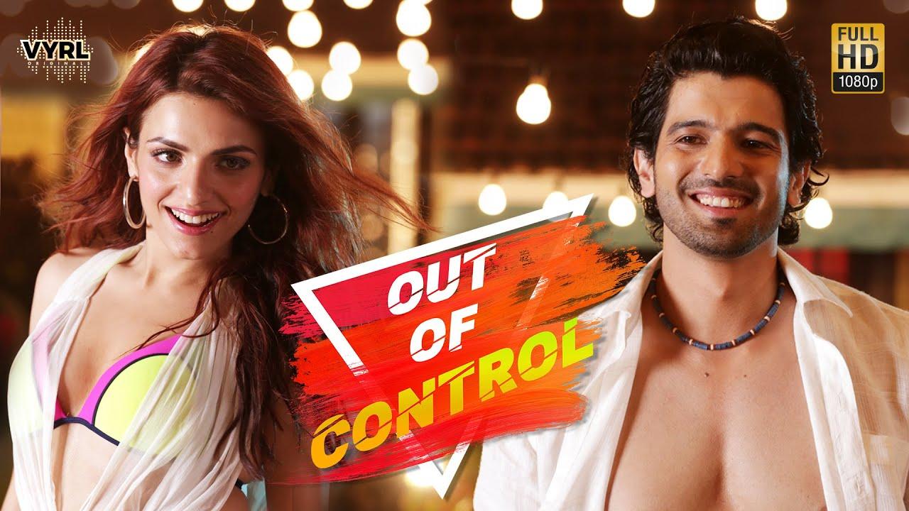 Out of control - Sahil Arya, Sukrti Kakar Lyrics