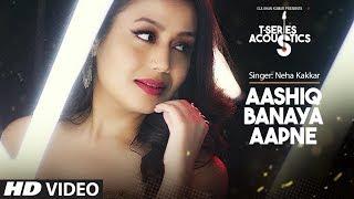 Aashiq Banaya Aapne Acoustics I Hate Story IV | T-Series Acoustics I Neha Kakkar I T-Series