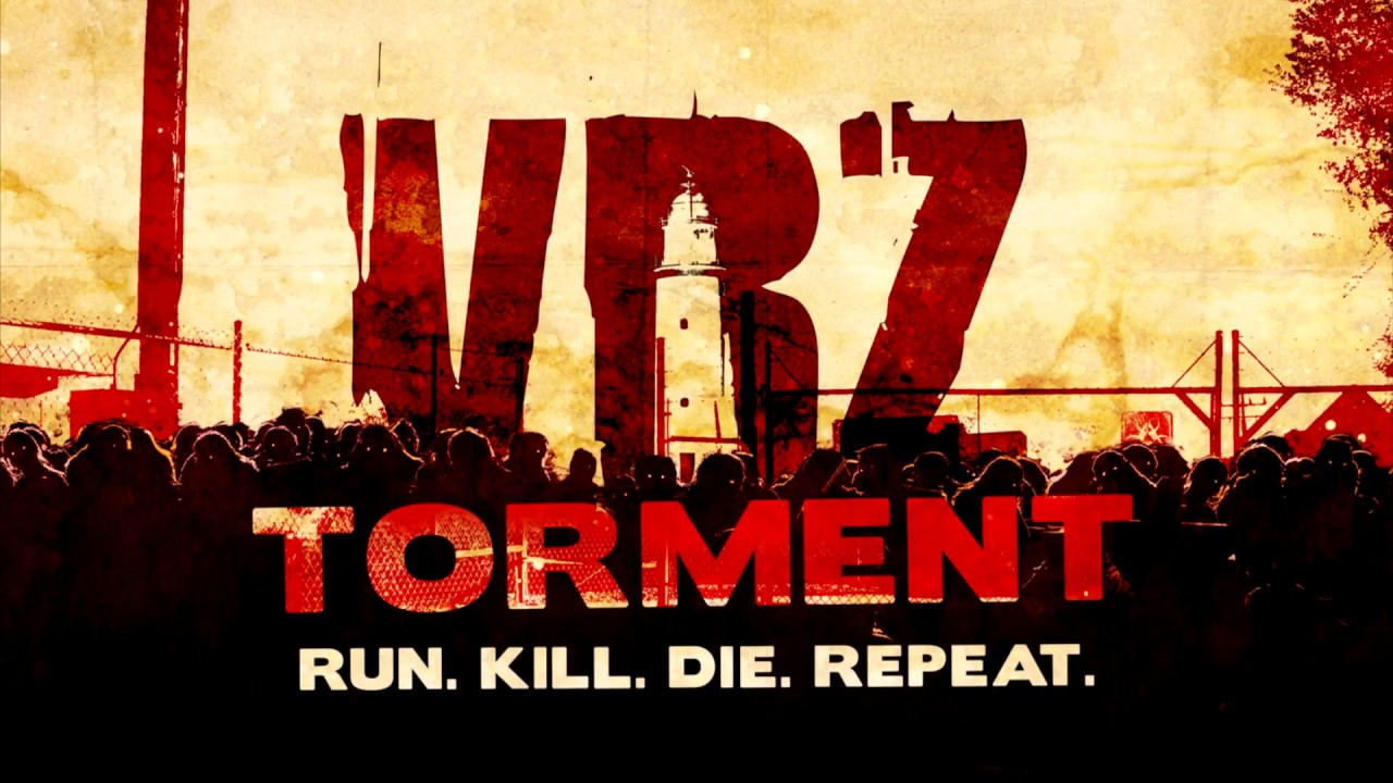 VRZ Torment - RUN, KILL, DIE, REPEAT !