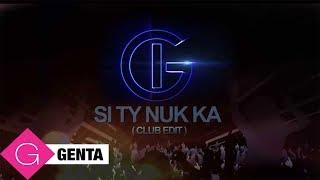Genta Ismajli - Si Ty Nuk Ka (Club Edit)