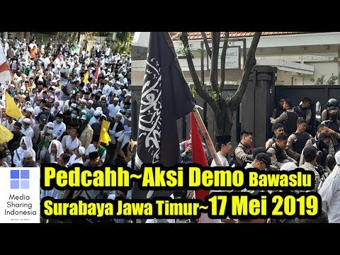 Terbaru~Massa Aksi Demo Bawaslu Surabaya,  Jawa Timur~17 Mei 2019~Berita Terkini