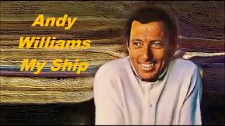 Andy Williams......My Ship.