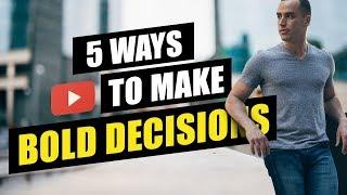 5 WAYS TO MAKE BOLD DECISIONS | VLOG #004 | Tommy Baker