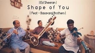 Gambar cover Ed Sheeran - Shape Of You | Carnatic Instrumental Mix | Featuring Basavaraj Brothers |