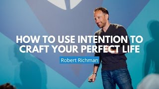 Craft A Perfect Life With Intention | Robbe Richman