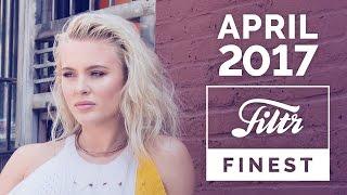 FILTR FINEST | Top Charts | April 2017