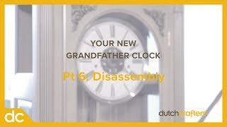 Grandfather Clock Pt 6: Disassembling & Moving the Clock